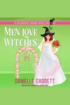 Men love witches [electronic resource] / Danielle Garrett.
