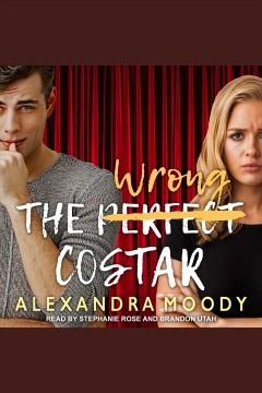 The wrong costar [electronic resource] / Alexandra Moody.
