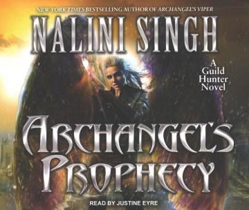 Archangel's prophecy / Nalini Singh.