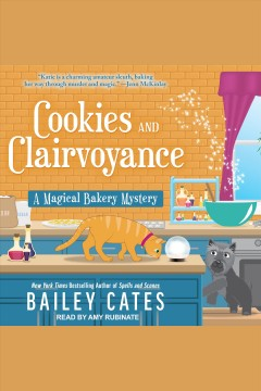 Cookies and clairvoyance [electronic resource] / Bailey Cates.