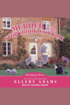 Murder in the storybook cottage [electronic resource] / Ellery Adams.