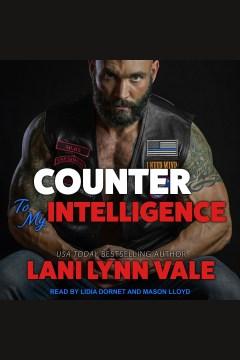 Counter to my intelligence [electronic resource] / Lani Lynn Vale.