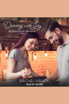 Dining with joy [electronic resource] / Rachel Hauck.