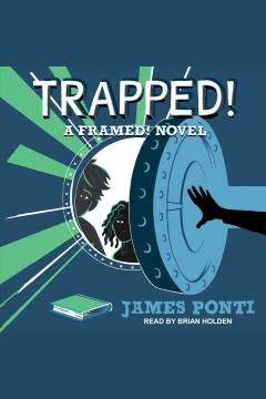 Trapped! [electronic resource] / James Ponti.
