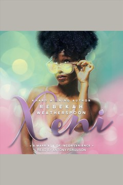 Xeni : A Marriage of Inconvenience [electronic resource] / Rebekah Weatherspoon.