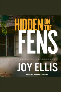 Hidden on the fens [electronic resource] / Joy Ellis.