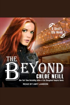 The beyond [electronic resource] / Chloe Neill.