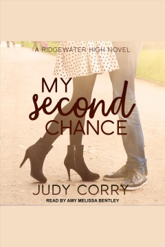 My second chance : Ridgewater High romance book 4 [electronic resource] / Judy Corry.