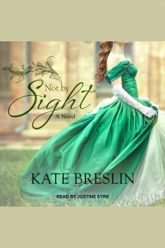 Not by sight [electronic resource] / Kate Breslin.
