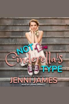 Not Cinderella's type [electronic resource] / Jenni James.