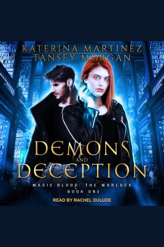 Demons and deception [electronic resource] / Katerina Martinez and Tansey Morgan.