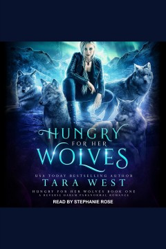 Hungry for her wolves [electronic resource] / Tara West.