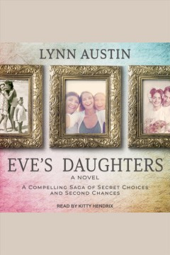 Eve's daughters [electronic resource] / Lynn Austin.