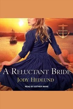 A reluctant bride [electronic resource] / Jody Hedlund.