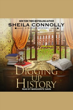 Digging up history [electronic resource] / Sheila Connolly.
