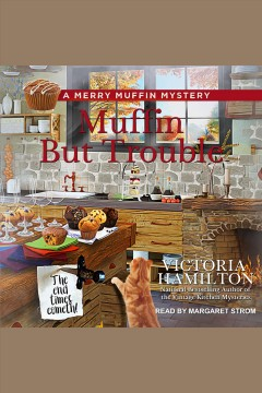 Muffin but trouble [electronic resource] / Victoria Hamilton.