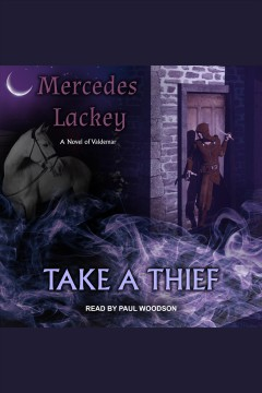 Take a thief : a novel of Valdemar [electronic resource] / Mercedes Lackey.