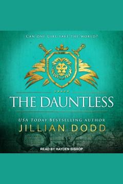 The dauntless [electronic resource] / Jillian Dodd.