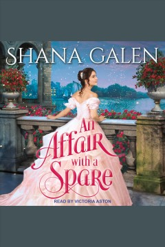 An affair with a spare [electronic resource] / Shana Galen.