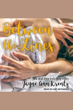 Between the lines [electronic resource] / Jayne Ann Krentz.