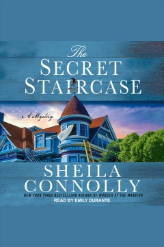 The secret staircase [electronic resource] / Sheila Connolly.