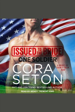Issued to the bride : one soldier [electronic resource] / Cora Seton.
