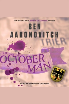 The October Man : Rivers of London Series, Book 7.5 [electronic resource] / Ben Aaronovitch.