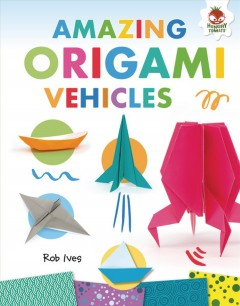 Amazing Origami Vehicles