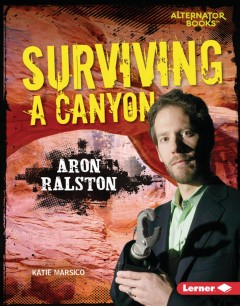 Surviving a Canyon : Aron Ralston