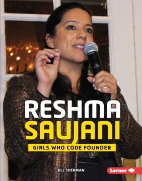 Reshma Saujani : Girls Who Code founder