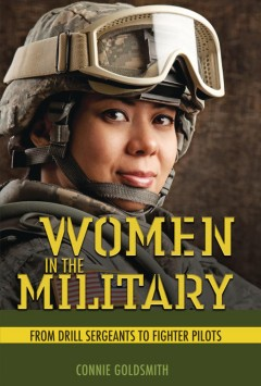Women in the Military : From Drill Sergeants to Fighter Pilots