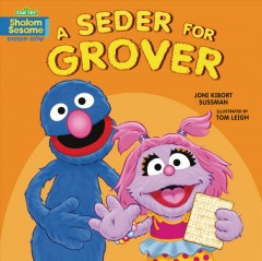 A seder for Grover / Joni Kibort Sussman ; illustrated by Tom Leigh.