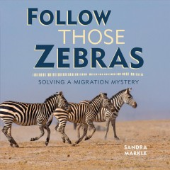 Follow Those Zebras : Solving a Migration Mystery