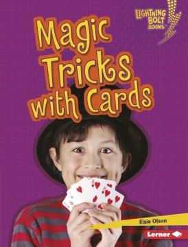 Magic tricks with cards / Elsie Olson.