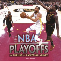The NBA playoffs : in pursuit of basketball glory