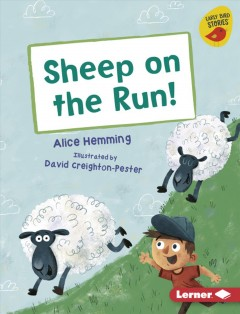 Sheep on the run! / by Alice Hemming ; illustrated by David Creighton-Pester.