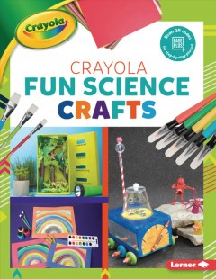 Crayola Fun Science Crafts