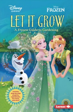 Let It Grow : A Frozen Guide to Gardening