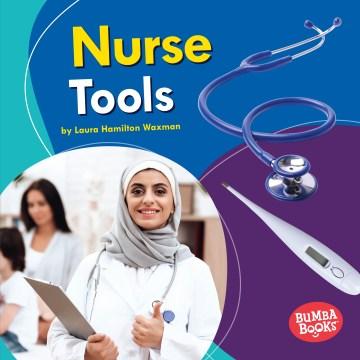 Nurse tools / by Laura Hamilton Waxman.