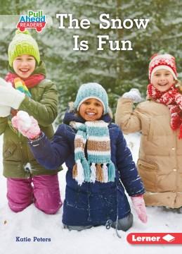 The Snow Is Fun