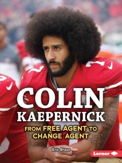 Colin Kaepernick : from free agent to change agent