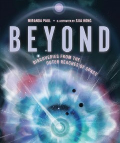 Beyond : discoveries from the outer reaches of space