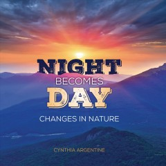 Night becomes day : changes in nature