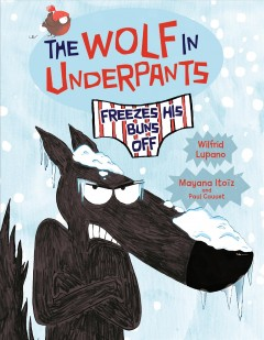 The Wolf in Underpants Freezes His Buns Off