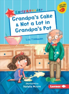 Grandpa's Cake & Not a Lot in Grandpa's Pot