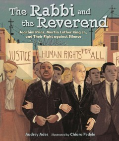 The rabbi and the reverend : Joachim Prinz, Martin Luther King Jr., and their fight against silence