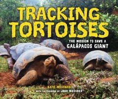 Tracking Tortoises : The Mission to Save a Gal̀pagos Giant