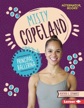 Misty Copeland : principal ballerina