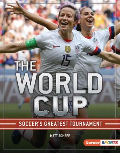 The World Cup : Soccer's Greatest Tournament