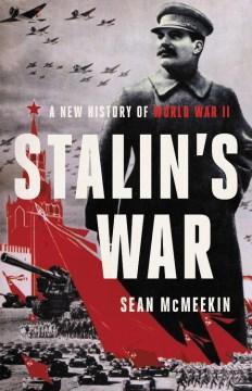 Stalin's war : a new history of World War II